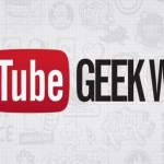 YouTube Geek Week, semana dedicada a videos, series y contenido Geek